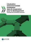 L'Evaluation Environnementale Strategique Dans La Cooperation Pour Le Developpement [FRE]