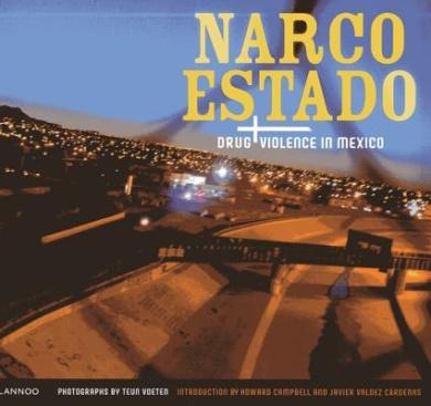 Narco Estado: Drug Violence in Mexico