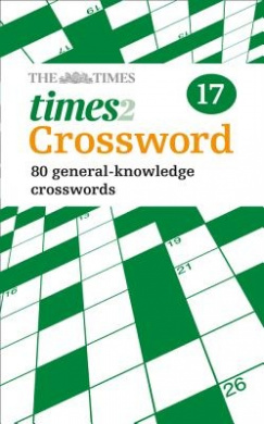 The Times Quick Crossword Book 17: 80 General Knowledge Puzzles from The Times 2