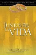 Juntos Para Toda La Vida [Spanish]