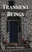 Transient Beings