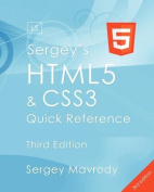 Sergey's Html5 & Css3 Quick Reference. Html5, Css3 and APIs