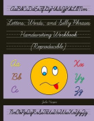Letters, Words, and Silly Phrases Handwriting Workbook