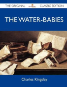 The Water-Babies - The Original Classic Edition