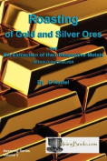 Roasting of Gold and Silver Ores