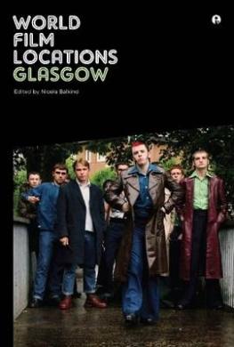 World Film Locations: Glasgow (IB - World Film Locations)