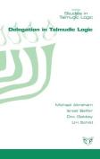 Delegation in Talmudic Logic [HEB]