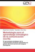 Metodologia Para El Aprendizaje Estrategico de La Comunicacion Escrita [Spanish]