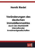 Veranderungen Des Deutschen Immobilienmarktes Durch Den Markteintritt Internationaler Investmentgesellschaften [GER]
