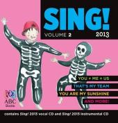 Sing! 2013: v. 2 [Audio]