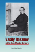 Vasily Rozanov and the Body of Russian Literature