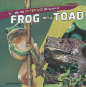 Tell Me the Difference Between a Frog and a Toad (How Are They Different?