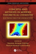 Concepts and Methods in Modern Theoretical Chemistry: Electronic Structure and Reactivity