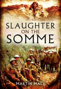 Slaughter on the Somme 1 July 1916