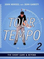 Tour Tempo 2 - The Short Game & Beyond