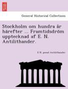 Stockholm Om Hundra A R Ha Refter ... Framtidsdro M Upptecknad AF E. N. Antilithander.