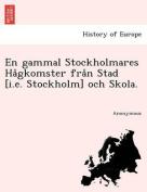 En Gammal Stockholmares Ha Gkomster Fra N Stad [I.E. Stockholm] Och Skola.