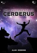 The Three Heads of Cerberus
