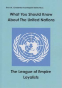 What You Should Know About the United Nations