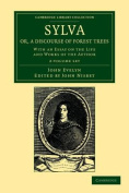 Sylva, Or, A Discourse of Forest Trees 2 Volume Set