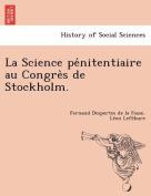 La Science Pénitentiaire Au Congrès de Stockholm.
