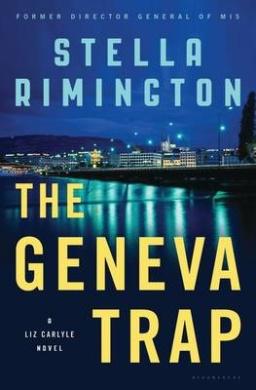 The Geneva Trap: A Liz Carlyle novel (A Liz Carlyle Novel)