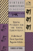 Riding Stories for the Young Equestrian - A Collection of Classic Equestrian Magazine Articles