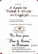 A Book to 'Read & Write' in English {'R.W.E'} - Un Livre Pour 'Lire & Ecrire' En Francais {'L.E.F'}