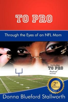 To Pro Through the Eyes of an NFL Mom: Part 2