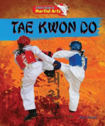 Tae Kwon Do (Kid's Guide to Martial Arts