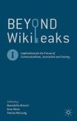 Beyond Wikileaks