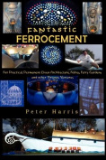 Fantastic Ferrocement