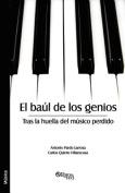 El Baul De Los Genios. Tras La Huella Del Musico Perdido [Spanish]