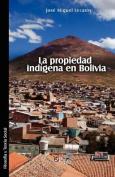 La Propiedad Indigena En Bolivia [Spanish]