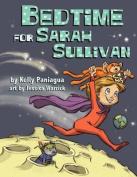Bedtime for Sarah Sullivan