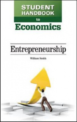 Student Handbook to Economics: Entrepreneurship (Student Handbook to Economics)