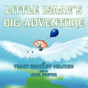 Little Isaac's Big Adventure [Large Print]