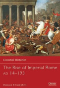 The Rise of Imperial Rome Ad 14-193 (Essential Histories