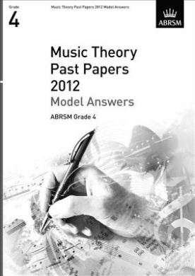 Music Theory Past Papers 2012 Model Answers, ABRSM Grade 4 (Theory of Music Exam papers & answers (ABRSM))