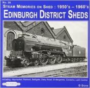 Edinburgh District Sheds Steam Memories on Shed: 1950's-1960's Including Haymarket, Polmont, Bathgate, Dalry Road, St. Margarets
