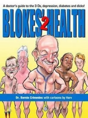 Blokes' Health 2: A Doctor's Guide to the 3Ds, Depression, Diabetes and Dicks!