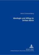 Ideologie Und Alltag Im Dritten Reich [GER]