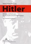 Hitler - Motive Und Methoden Einer Unwahrscheinlichen Karriere [GER]