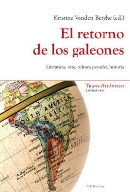 El Retorno De Los Galeones: Literatura, Arte, Cultura Popular, Historia