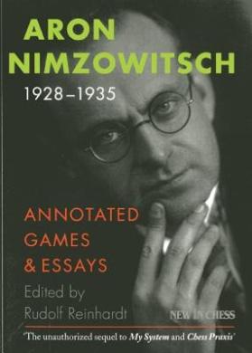 Aron Nimzowitsch 1928-1935: Annotated Games & Essays