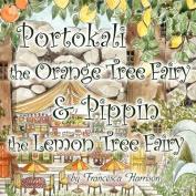 Portokali the Orange Tree Fairy and Pippin the Lemon Tree Fairy
