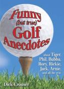 Funny (but True) Golf Anecdotes