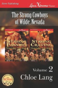 The Strong Cowboys of Wilde, Nevada, Volume 2 [Strong Passion
