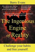 The Ingenious Engine of Reality