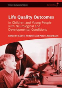 Life Quality Outcomes in Children and Young People with Neurological and Developmental Conditions